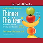 Thinner This Year: A Diet and Exercise Program for Living Strong, Fit, and Sexy | Chris Crowley,Jennifer Sacheck