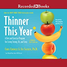Thinner This Year: A Diet and Excercise Program for Living Strong, Fit, and Sexy (       UNABRIDGED) by Chris Crowley, Jennifer Sacheck Narrated by Eliza Foss, Jim Frangione
