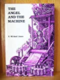 The Angel and the Machine (0893851957) by Jones, E. Michael