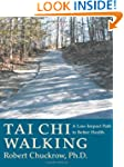 Tai Chi Walking: A Low-Impact Path to...