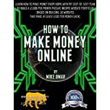 HOW TO MAKE MONEY ONLINE: Learn how to make money from home with my step-by-step plan to build a $5000 per month passive income website portfolio (of 10 ... each) (THE MAKE MONEY FROM HOME LIONS CLUB) ~ Mike Omar
