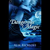 Dangerous Magic | [Alix Rickloff]
