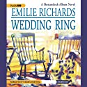 Wedding Ring: A Shenandoah Album Novel (       UNABRIDGED) by Emilie Richards Narrated by Isabel Keating