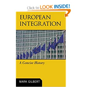 European Integration: A Concise History by Mark Gilbert