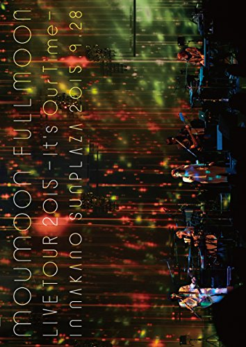 moumoon FULLMOON LIVE TOUR 2015 ~It's Our Time~ IN NAKANO SUNPLAZA 2015.9.28(DVD)
