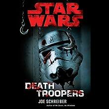 Star Wars: Death Troopers (       UNABRIDGED) by Joe Schreiber Narrated by Sean Kenin