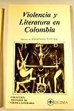 img - for Violencia y literatura en Colombia (Coleccion Tratados de critica literaria) (Spanish Edition) book / textbook / text book