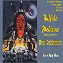 Buffalo Medicine: The Spanish Bit Saga Audiobook by Don Coldsmith Narrated by Rusty Nelson