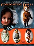 img - for Collector's Encyclopedia of American Composition Dolls 1900 - 1950, Vol. 2: Identification and Values by Ursula R. Mertz (2004-05-01) book / textbook / text book