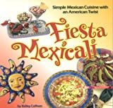 Kelley Coffeen Fiesta Mexicali (Cookbooks and Restaurant Guides)