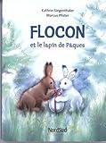 echange, troc Marcus Pfister, Kathrin Siegenthaler - Flocon et le lapin de Pâques