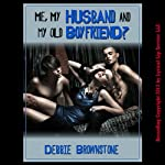 Me, My Husband, and My Old Boyfriend: A Hot Wife Share Double-Team Erotica Story | Debbie Brownstone