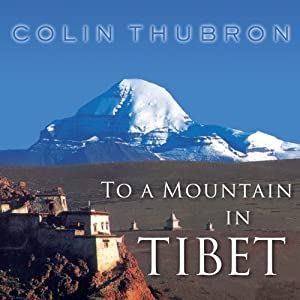 To a Mountain in Tibet | [Colin Thubron]