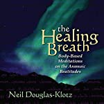 The Healing Breath | Neil Douglas-Klotz