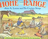 Home on the Range: John A. Lomax and His Cowboy Songs (0399239960) by Hopkinson, Deborah