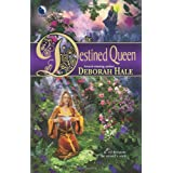 The Destined Queenby Deborah Hale