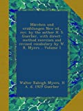 Märchen und erzählungen New ed., rev. by the author H. S. Guerber, with direct-method exercises and revised vocabulary by W. R. Myers .. Volume 1
