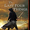 The Last Four Things (       UNABRIDGED) by Paul Hoffman Narrated by Steve West