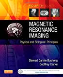 Magnetic Resonance Imaging: Physical and Biological Principles, 4e