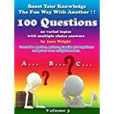 Boost your knowledge the fun way Vol 3:100 questions on varied topics with multiple choice answers, can be used for quizzesby Ansa Wright