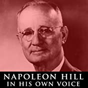 Napoleon Hill in His Own Voice: Rare Recordings of His Lectures | [Napoleon Hill]