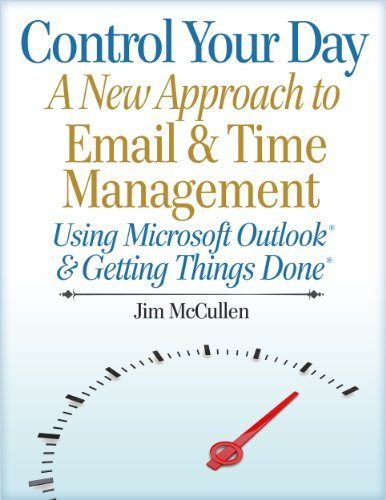 control-your-day-a-new-approach-to-email-management-using-microsoft-outlook-and-getting-things-done-