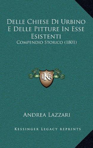 Delle Chiese Di Urbino E Delle Pitture in Esse Esistenti: Compendio Storico (1801)