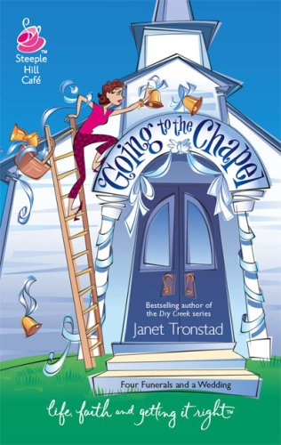 Going to the Chapel (Life, Faith & Getting It Right #19) (Steeple Hill Cafe), JANET TRONSTAD