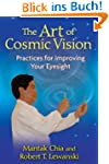 The Art of Cosmic Vision: Practices f...