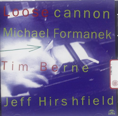 Loose Cannon by Michael Formanek and Tim Berne