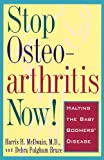 img - for Stop Osteoarthritis Now: Halting the Baby Boomers' Disease book / textbook / text book