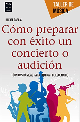 Cómo prepara con éxito un concierto o audición (Taller De Música)
