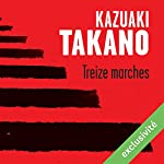 Treize marches | Kazuaki Takano