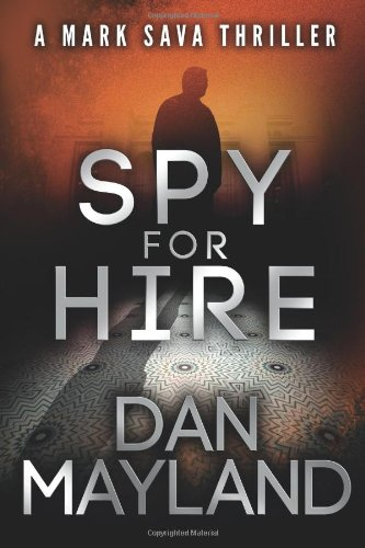 Spy for Hire (A Mark Sava Spy Novel)