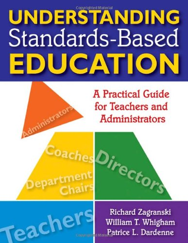 Understanding Standards-Based Education: A Practical Guide for Teachers and Administrators