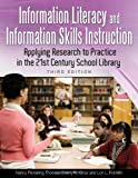 Information Literacy and Information Skills Instruction: Applying Research to Practice in the 21st Century School Library
