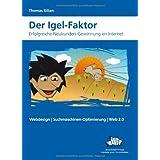 """Der Igel Faktor: Erfolgreiche Neukunden-Gewinnung im Internetvon """"Thomas Kilian"""""""