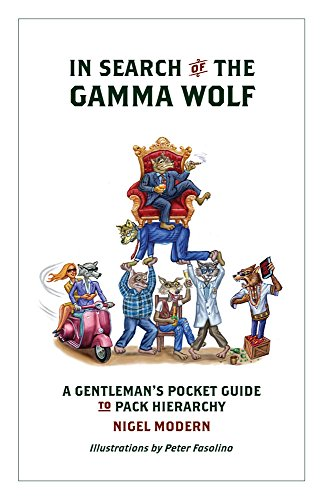 in-search-of-the-gamma-wolf-a-gentlemans-pocket-guide-to-pack-hierarchy