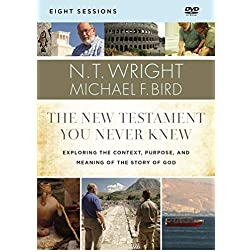 The New Testament You Never Knew Video Study: Exploring the Context, Purpose, and Meaning of the Story of God