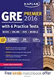 GRE Premier 2016 with 6 Practice Tests: Book + Online + DVD + Mobile (Kaplan Test Prep)