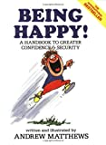 Being Happy: A Handbook to Greater Confidence and Security (0843128682) by Matthews, Andrew