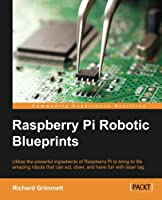 Raspberry Pi Robotic Blueprints Front Cover