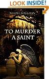 To Murder a Saint (Saints Mystery Series Book 1)