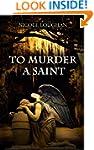 To Murder a Saint (Saints Mystery Ser...