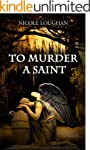 To Murder a Saint (Saints Mystery Ser...