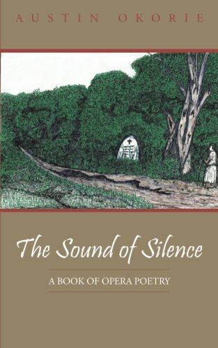 The Sound of Silence: A Book of Opera Poetry