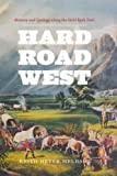 img - for Hard Road West: History and Geology along the Gold Rush Trail by Meldahl, Keith Heyer (2007) Hardcover book / textbook / text book