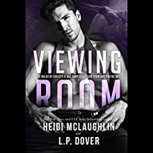 Viewing Room: A Society X Novel Audiobook by Heidi McLaughlin, L. P. Dover Narrated by James Kavanaugh, Emily Devereux