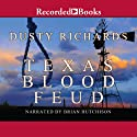 Texas Blood Feud (       UNABRIDGED) by Dusty Richards Narrated by Brian Hutchison