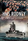 HMS Rodney: Slayer of the Bismarck and D-Day Saviour (Warships of the Royal Navy)